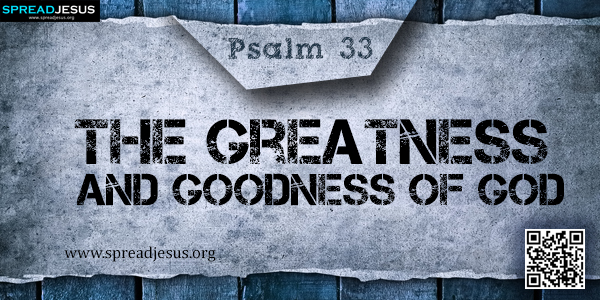 PSALM 33-The Greatness and Goodness of God
