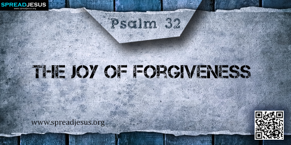 PSALM 32-The Joy of Forgiveness