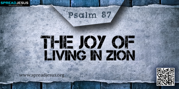 PSALM 87-The Joy of Living in Zion