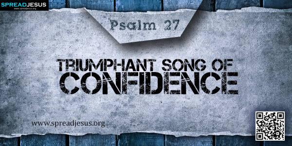 PSALM 27-Triumphant Song of Confidence