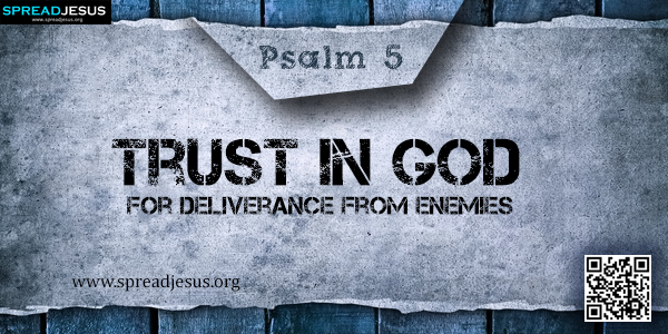 PSALM 5-Trust in God for Deliverance from Enemies