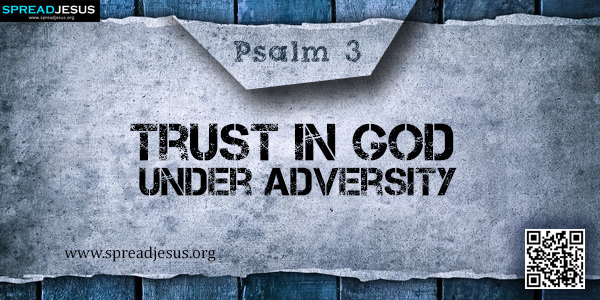 PSALM 3 Trust in God under Adversity