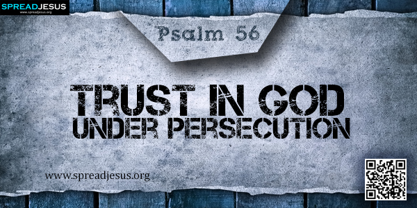PSALM 56-Trust in God under Persecution