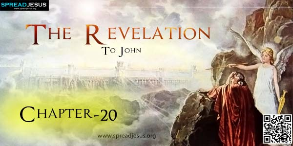 THE REVELATION TO JOHN Chapter-20 Revelation 20:1 And I saw an Angel