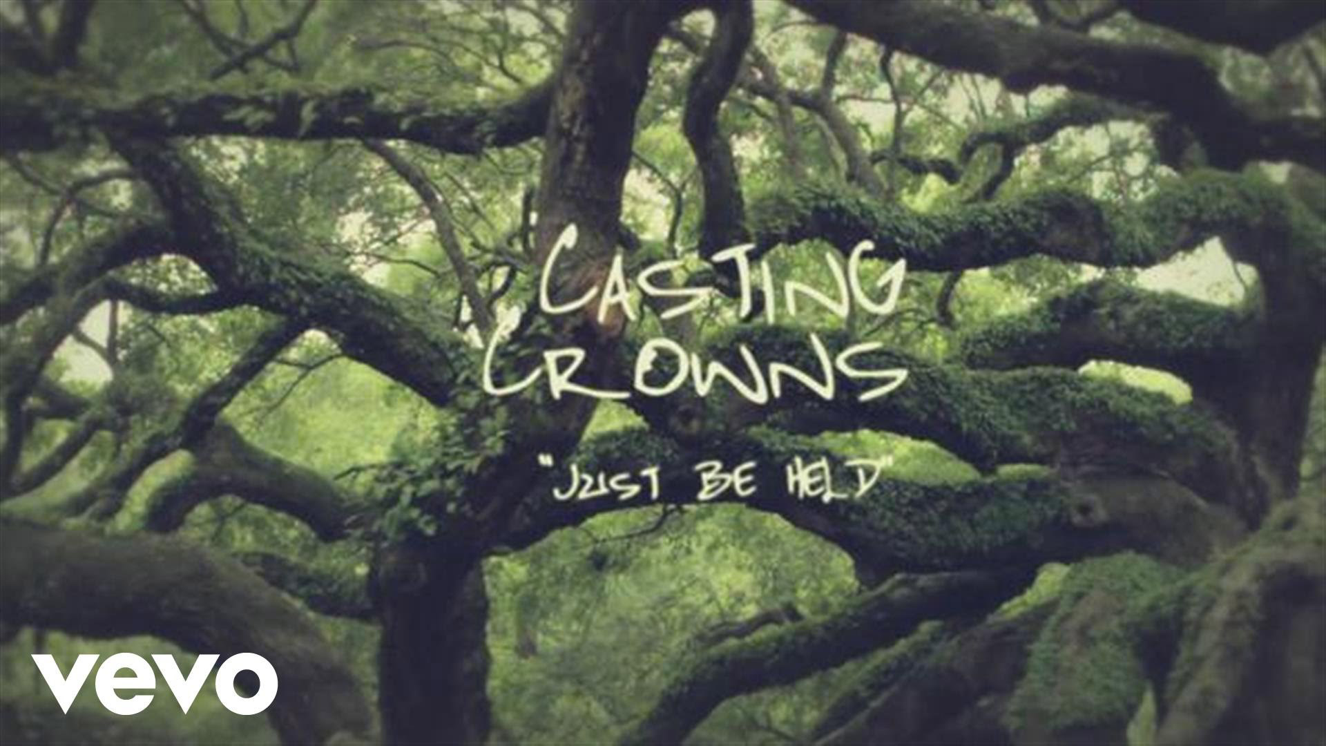 Just Be Held-Casting Crowns  Christian Video Song and Lyrics
