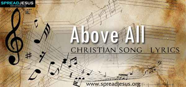 Above All Christian Worship Song Lyrics