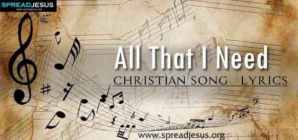 All That I Need Christian Worship Song Lyrics