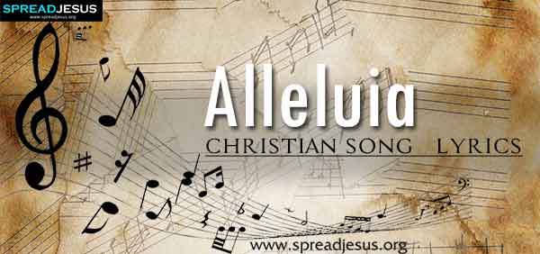 Alleluia Christian Worship Song Lyrics