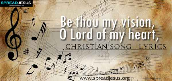 Be Thou My Vision Christian Worship Song Lyrics