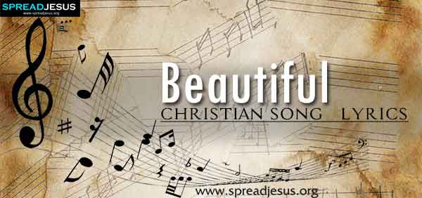 Beautiful Christian Worship Song Lyrics