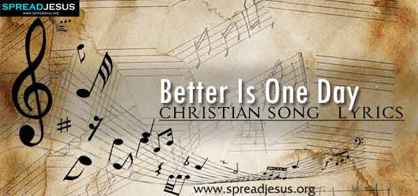 Better Is One Day Christian Worship Song Lyrics