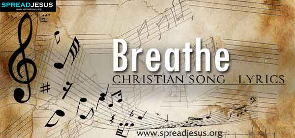 Breathe Christian Worship Song Lyrics