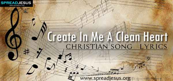 Create In Me A Clean Heart Christian Worship Song Lyrics