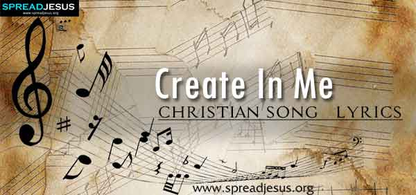 Create In Me Christian Worship Song Lyrics