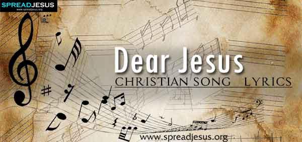 Dear Jesus Christian Worship Song Lyrics