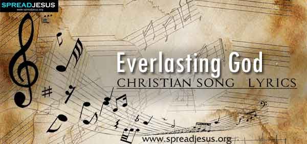 Everlasting God Christian Worship Song Lyrics