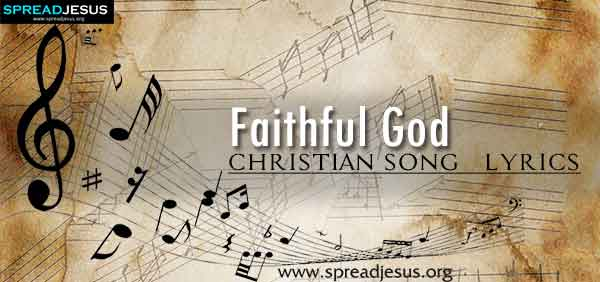 Faithful God Christian Worship Song Lyrics