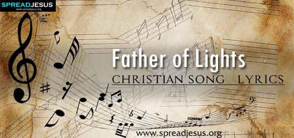 Father of Lights Christian Worship Song Lyrics