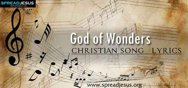 God of Wonders Christian Worship Song Lyrics