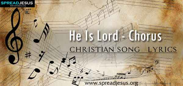 He Is Lord Christian Worship Song Lyrics