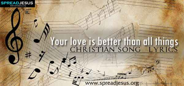 Better Than Christian Worship Song Lyrics