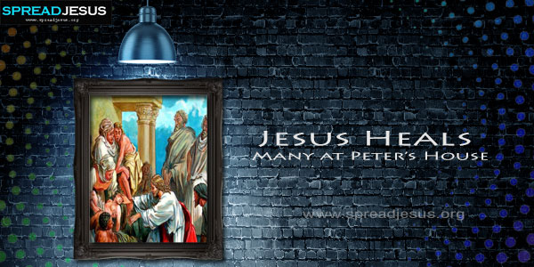 Jesus Heals Many at Peters House