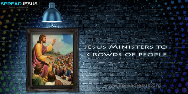 Jesus Ministers to Crowds of people