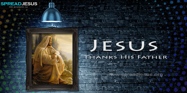 Jesus Thanks His Father
