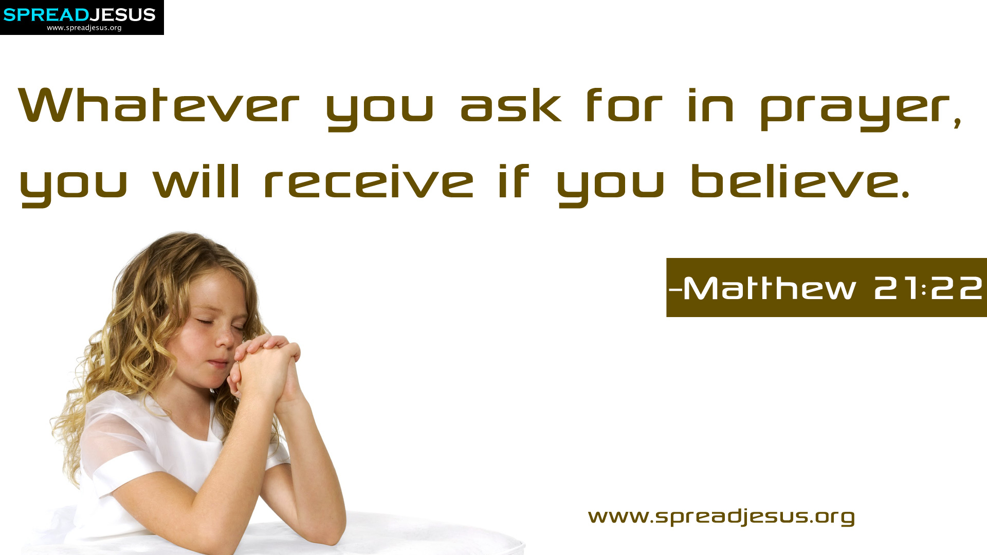 HD WALLPAPERS Matthew 21:22 Whatever you ask for in prayer, you will receive if you believe.-WORD OF GOD HD WALLPAPERS DOWNLOAD IMAGE-spreadjesus.org