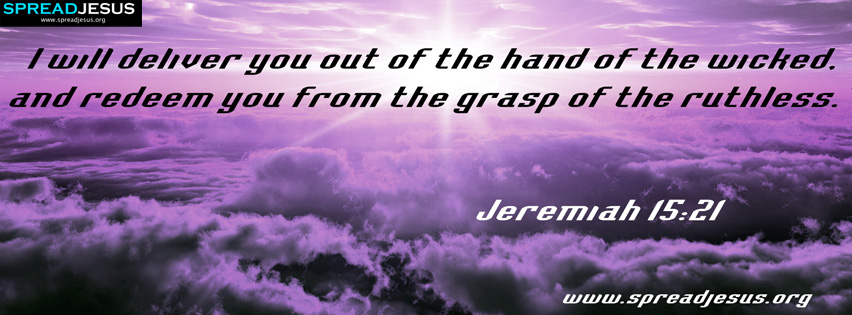 I will deliver you out of the hand of the wicked BIBLE QUOTES HD-WALLPAPERS,FACEBOOK TIMELINE COVERS,BIBLE QUOTES IMAGES-Jeremiah 15:21